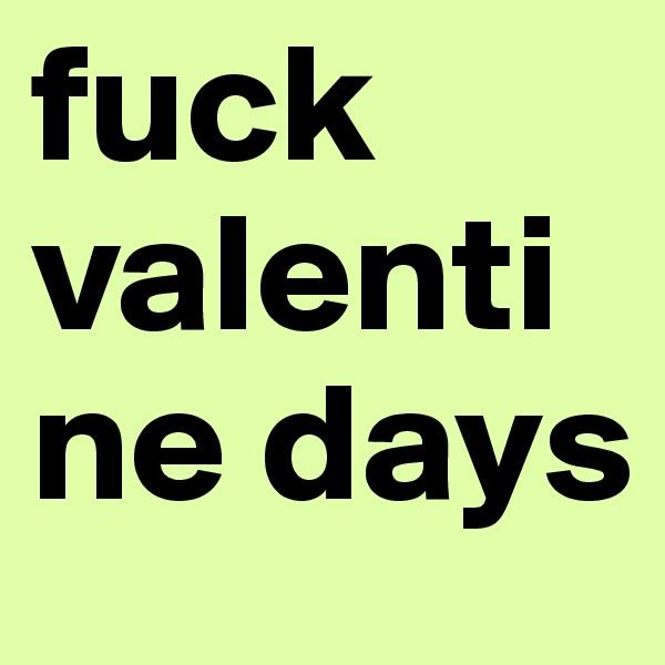 fuck valentine days