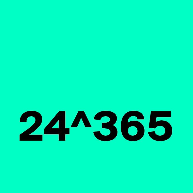 24^365