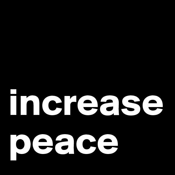 increasepeace