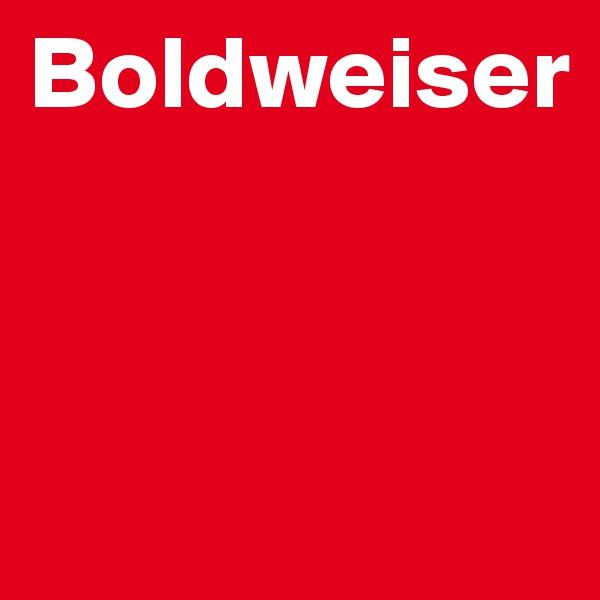 Boldweiser