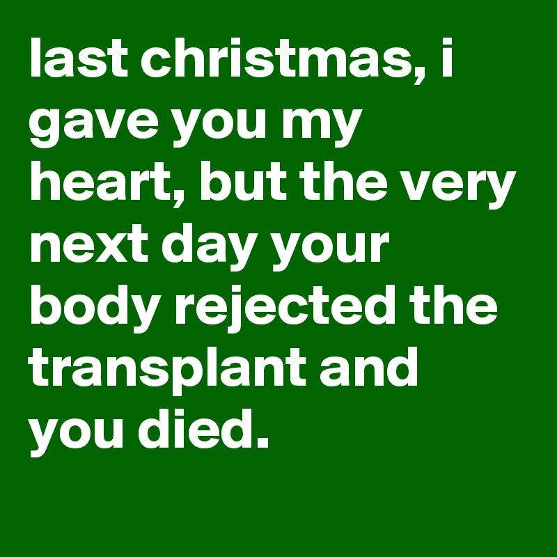last christmas, i gave you my heart