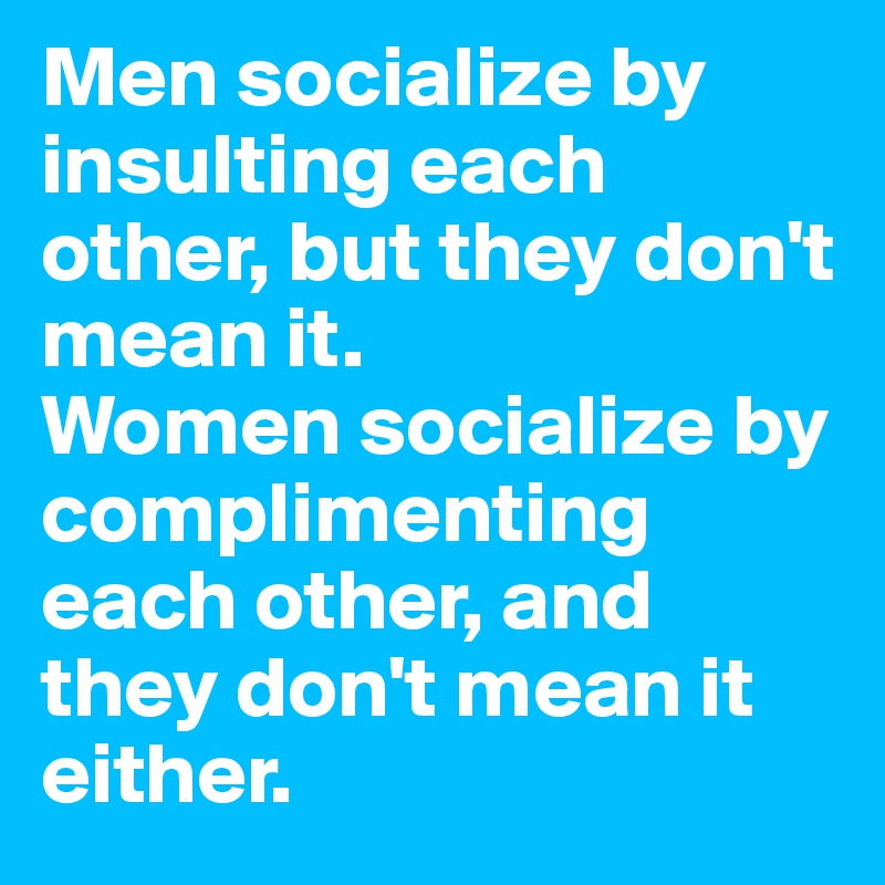 Image result for men socialize by insulting