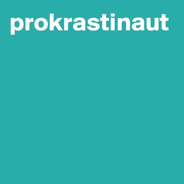 prokrastinaut