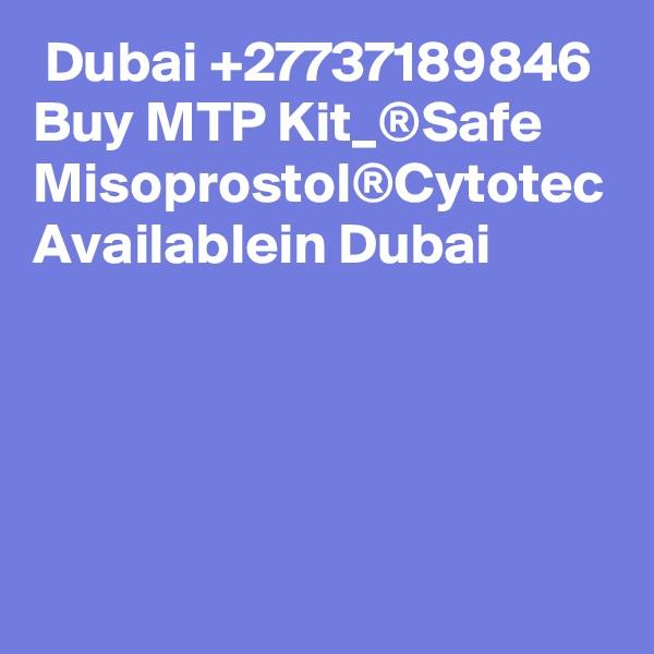 Dubai+27737189846 Buy MTP Kit_®Safe Misoprostol®Cytotec Availablein Dubai