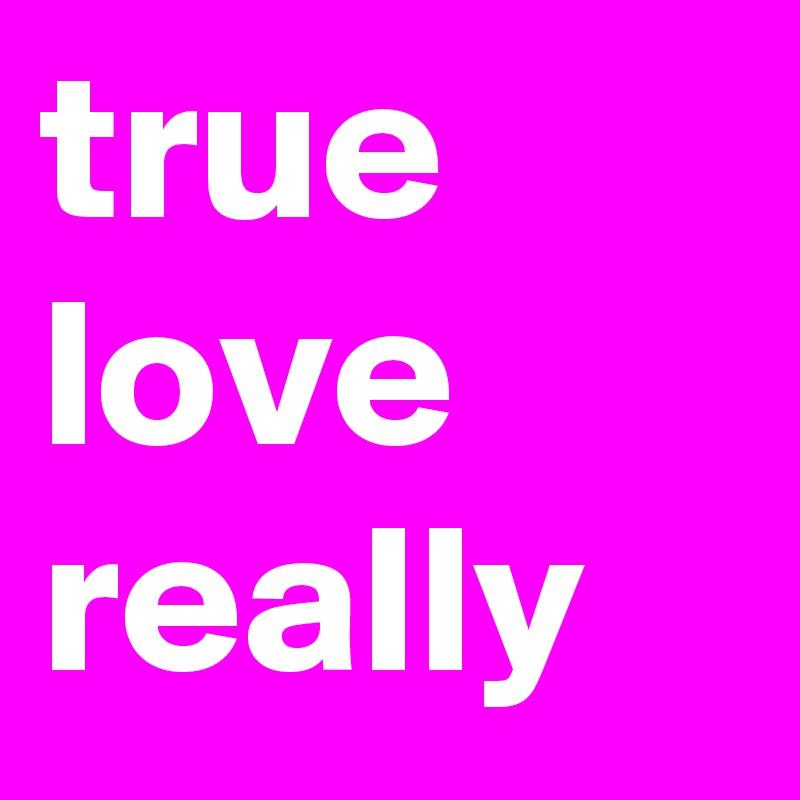 true love really