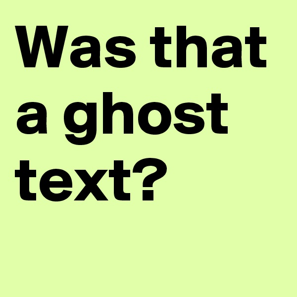 Was that a ghost text?