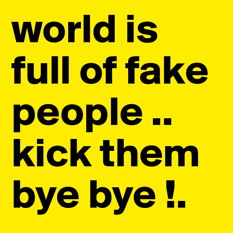 Luxury World Is Full Of Fake People