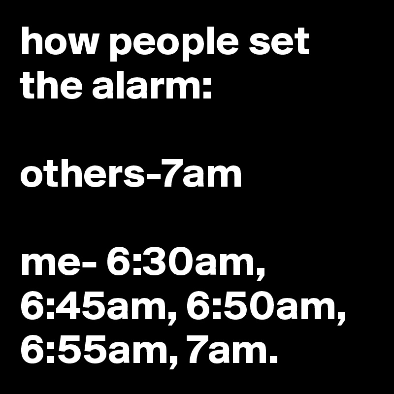 set alarm for 7 a.m.