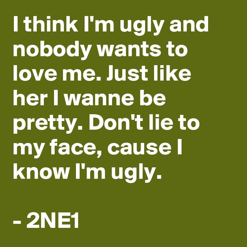 help im ugly