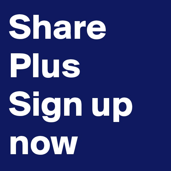 Share Plus  Sign up now