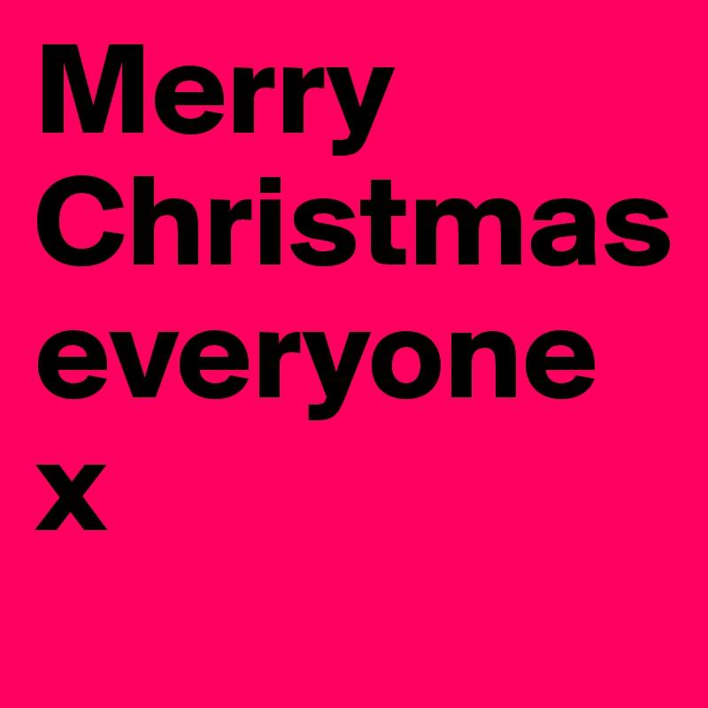 Merry Christmas everyone x