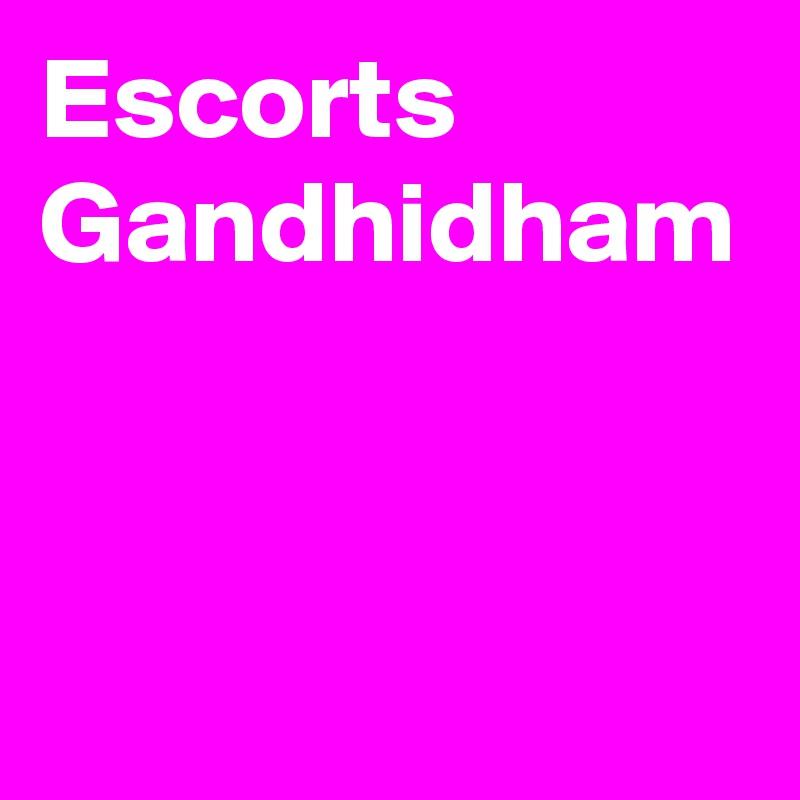 Escorts Gandhidham
