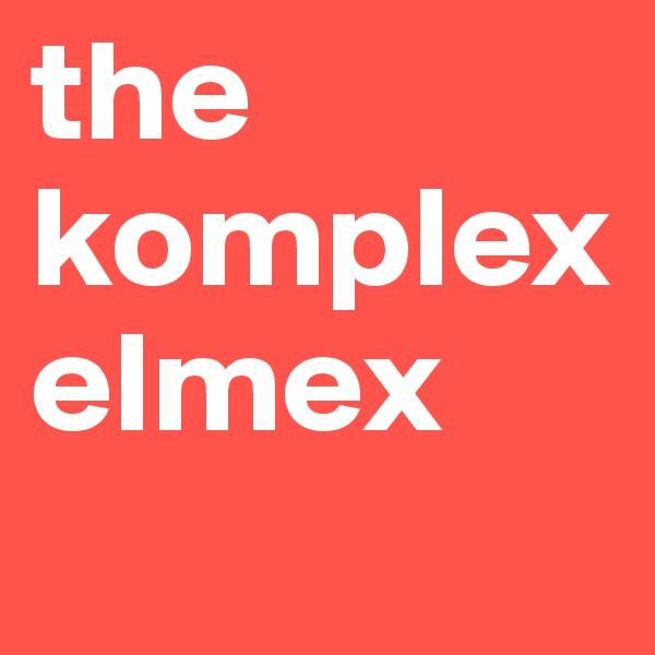 the komplex elmex