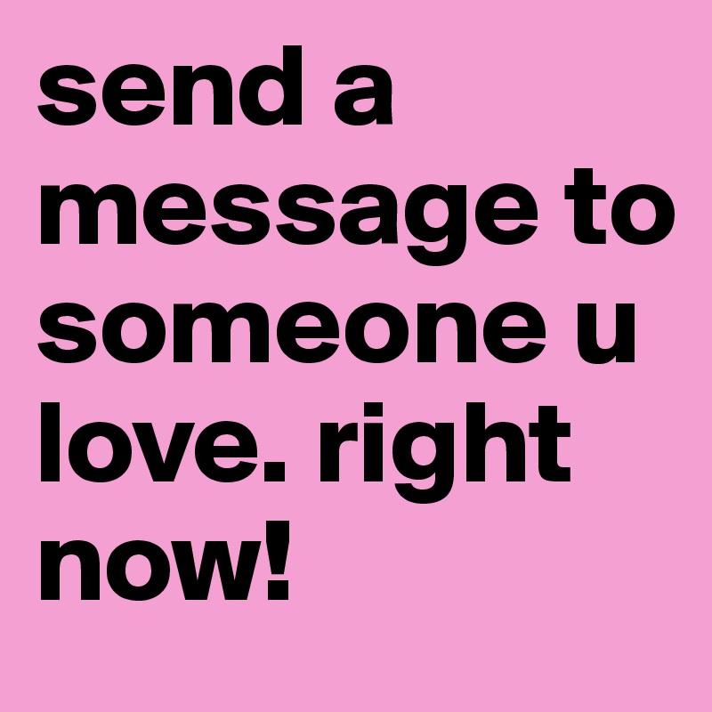 To someone i love
