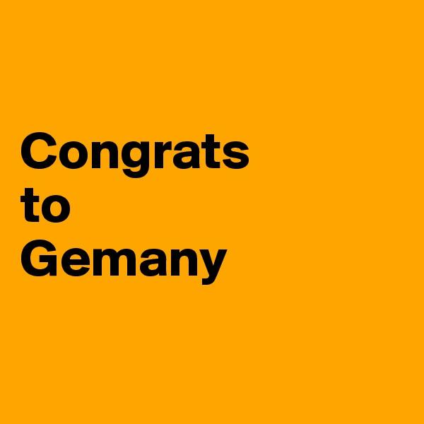 Congrats  to Gemany