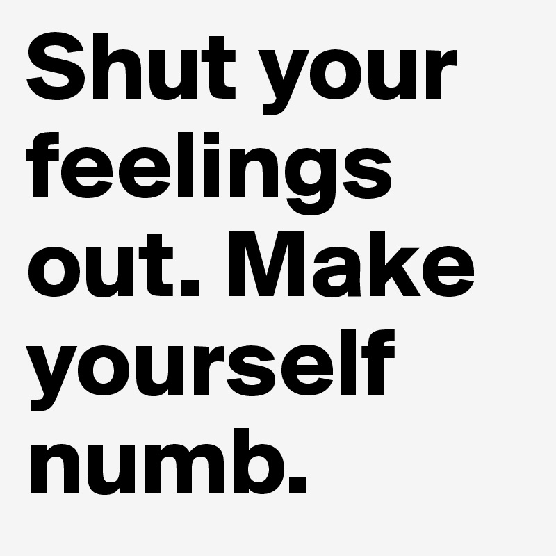 get out your feelings