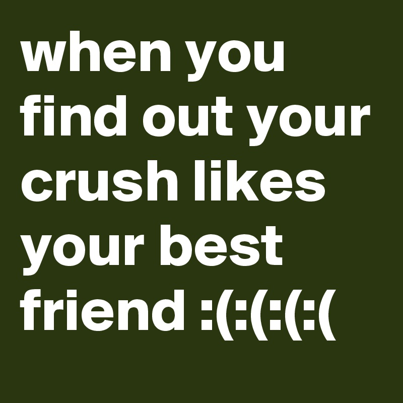 Likes what when crush do your your to friend Swipe Life
