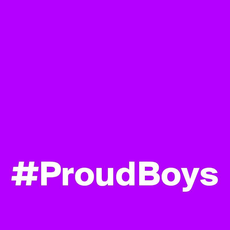 #ProudBoys