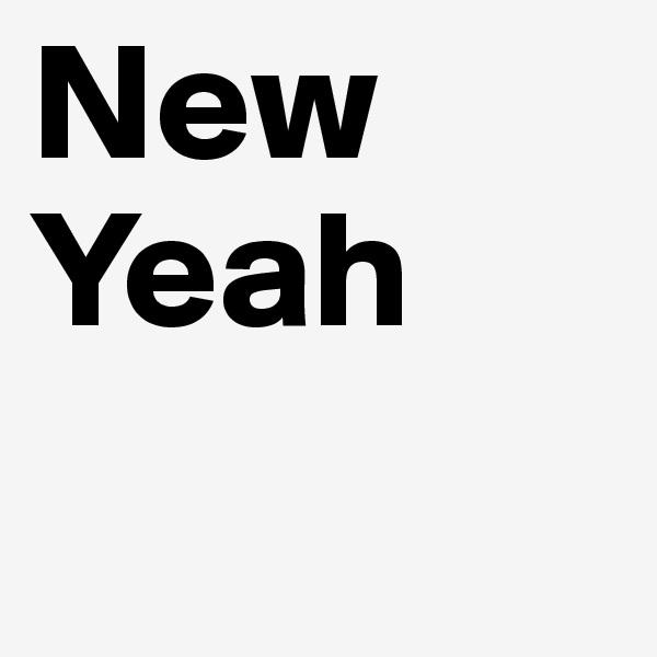 New Yeah