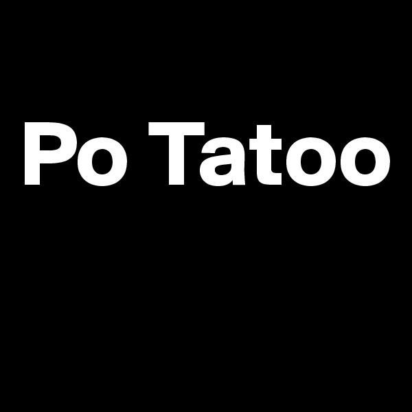 Po Tatoo
