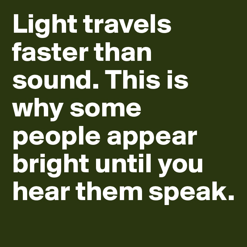 Sound than travels what faster What Happens