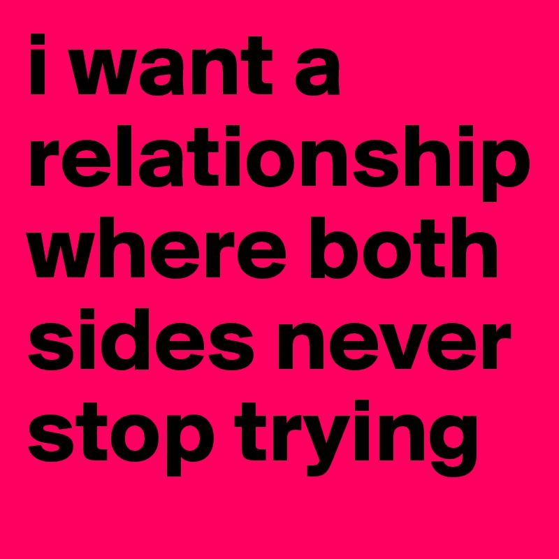 i want a relationship where