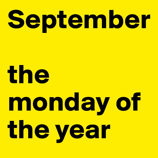 September  the monday of the year