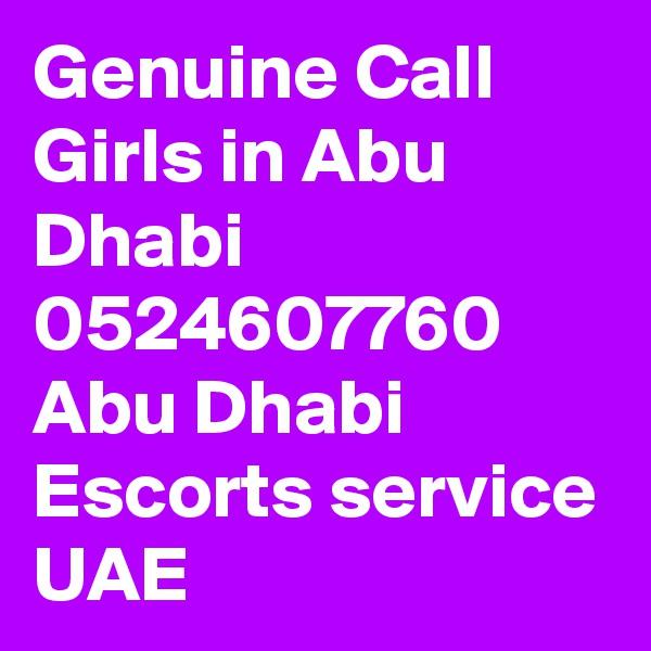 Genuine Call Girls in Abu Dhabi 0524607760 Abu Dhabi Escorts service UAE
