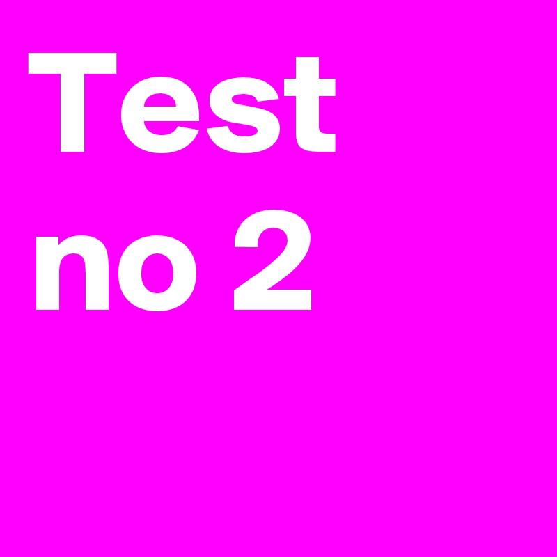 Test no 2
