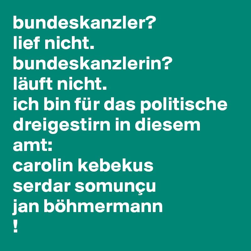 Bundeskanzler Lief Nicht Bundeskanzlerin Läuft Nicht Ich Bin Für
