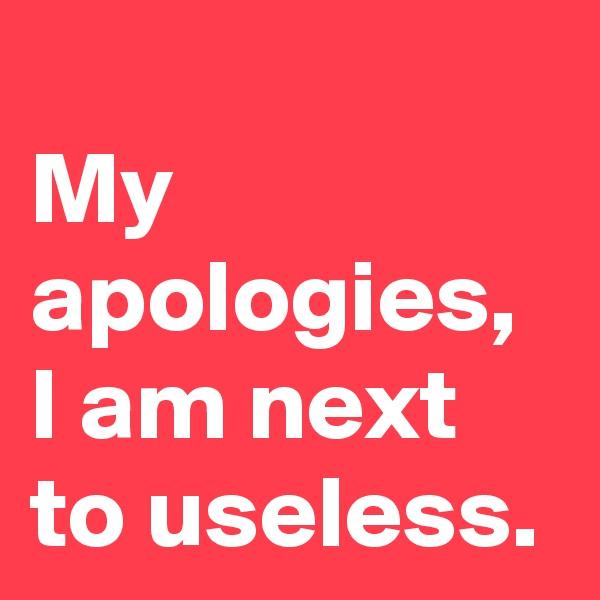 My apologies, I am next to useless.