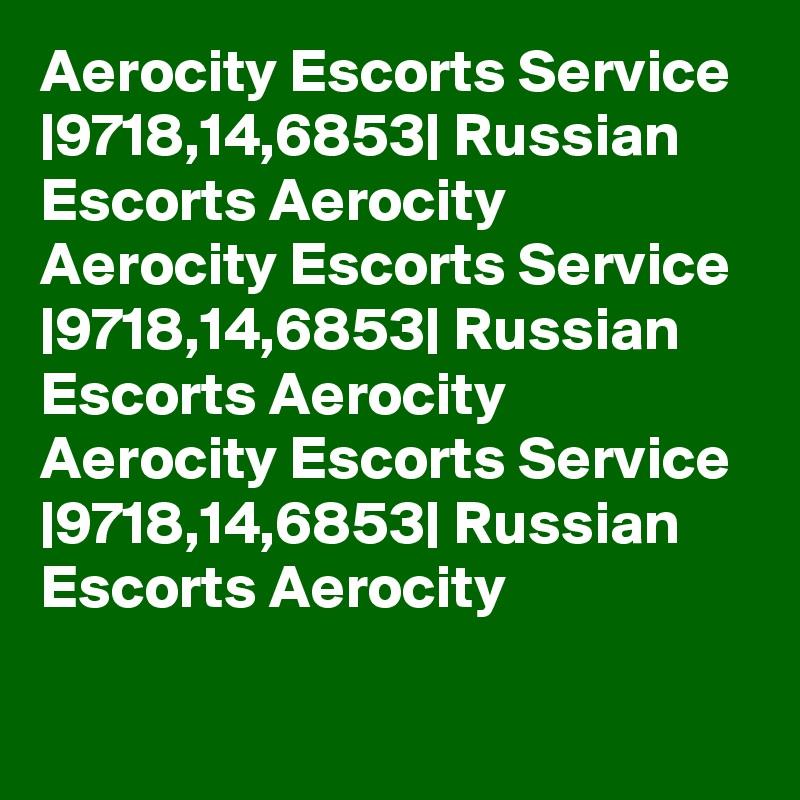 Aerocity Escorts Service |9718,14,6853| Russian Escorts Aerocity Aerocity Escorts Service |9718,14,6853| Russian Escorts Aerocity Aerocity Escorts Service |9718,14,6853| Russian Escorts Aerocity