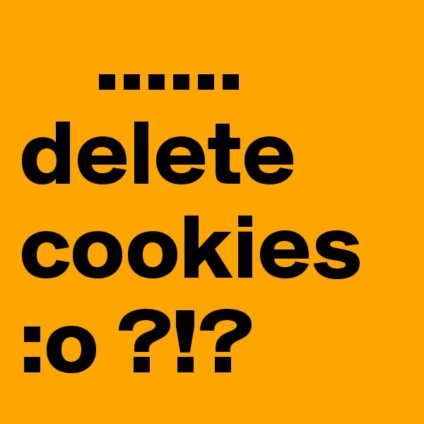 ...... delete cookies :o ?!?