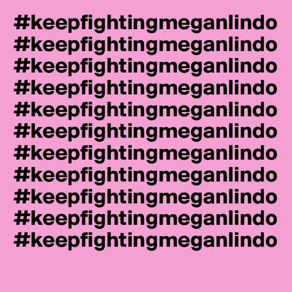 #keepfightingmeganlindo#keepfightingmeganlindo#keepfightingmeganlindo#keepfightingmeganlindo#keepfightingmeganlindo#keepfightingmeganlindo#keepfightingmeganlindo#keepfightingmeganlindo#keepfightingmeganlindo#keepfightingmeganlindo#keepfightingmeganlindo