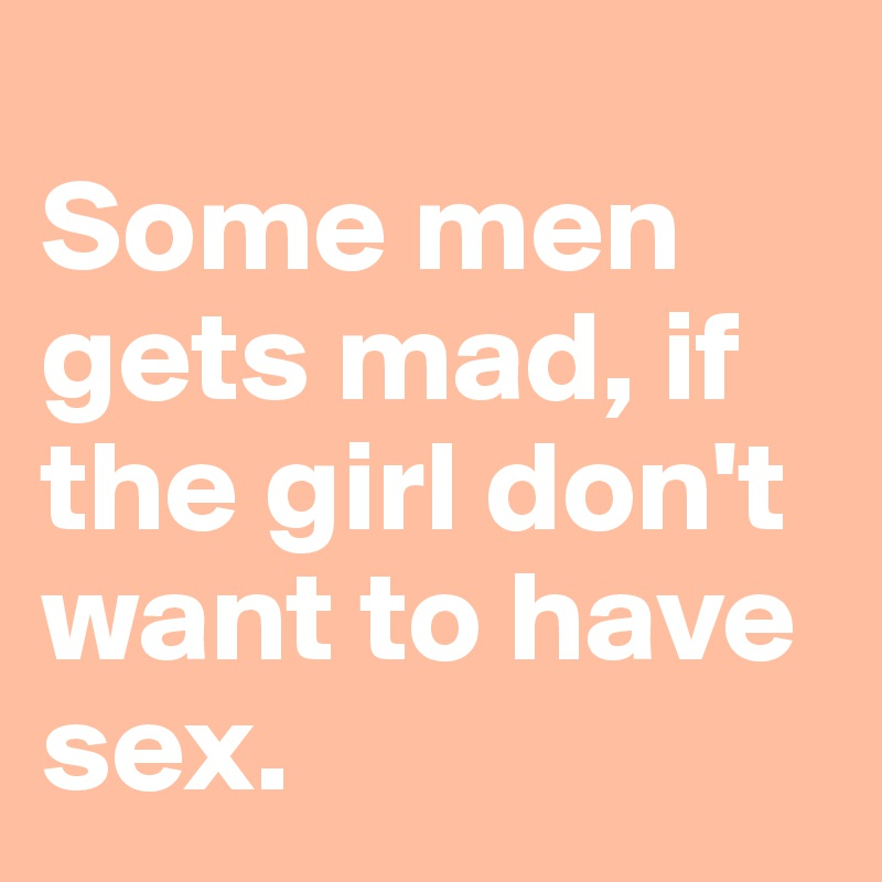 Don t want to have sex