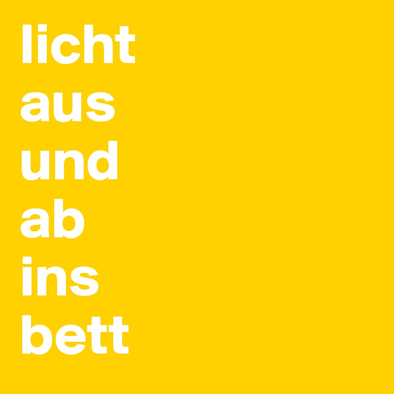 Licht Aus Und Ab Ins Bett Post By Mindfully On Boldomatic