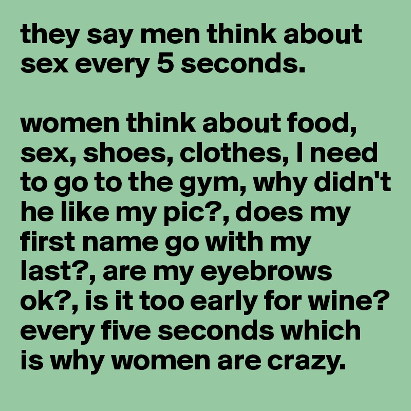 Men think about sex every