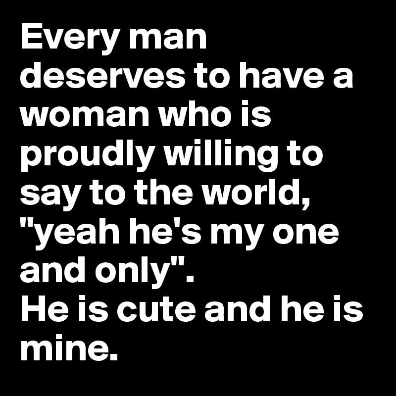 Every man deserves