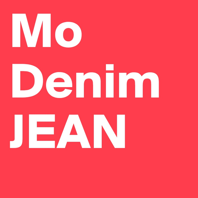Mo Denim JEAN