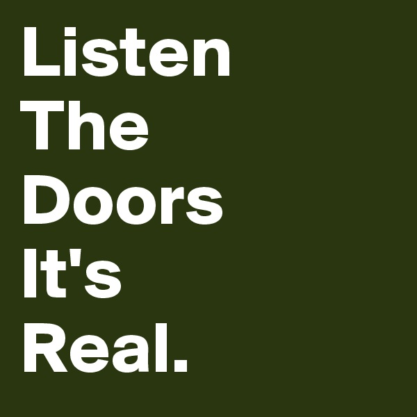Listen  The  Doors It's Real.