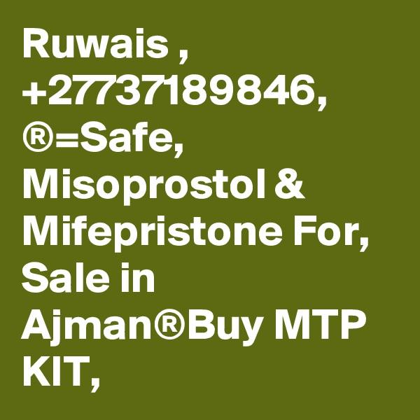 Ruwais , +27737189846, ®=Safe, Misoprostol & Mifepristone For, Sale in Ajman®Buy MTP KIT,
