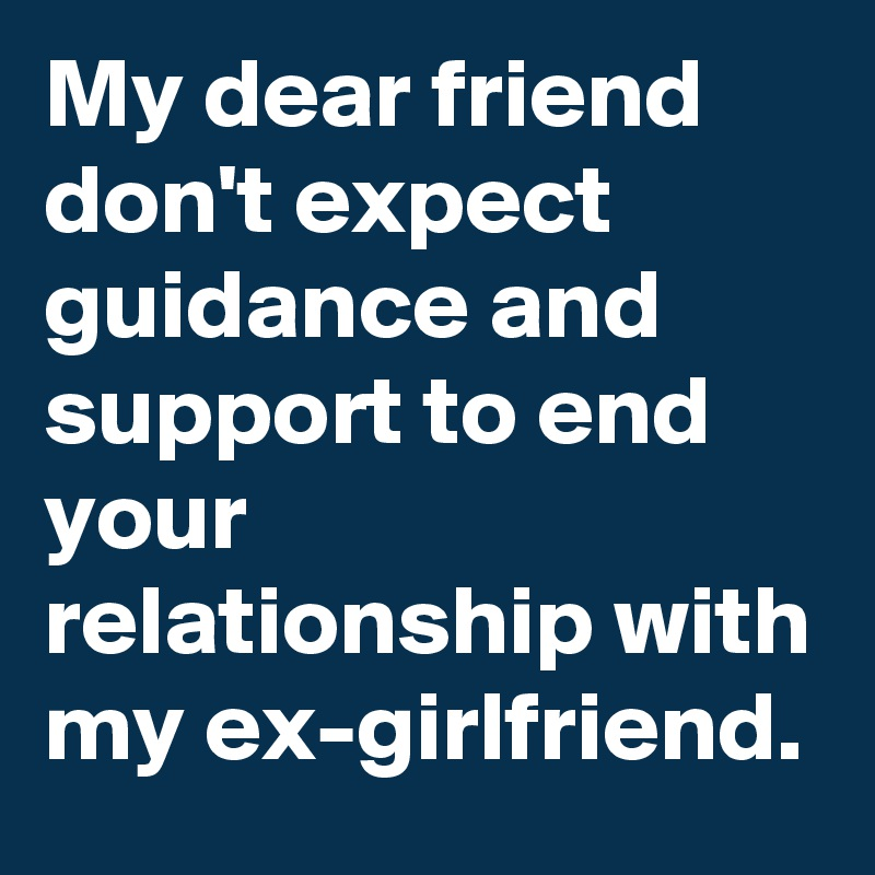 when to end relationship with girlfriend