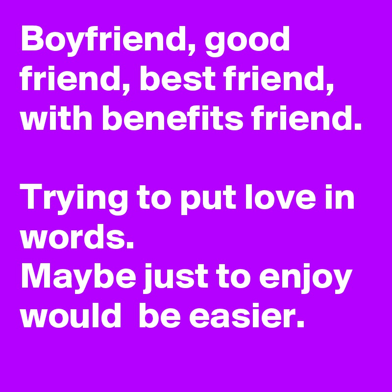 Boyfriend Good Friend Best Friend With Benefits Friend Trying To Put Love