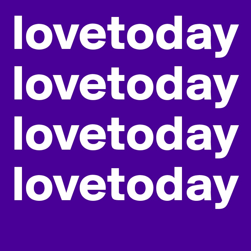 lovetoday lovetoday lovetoday  lovetoday