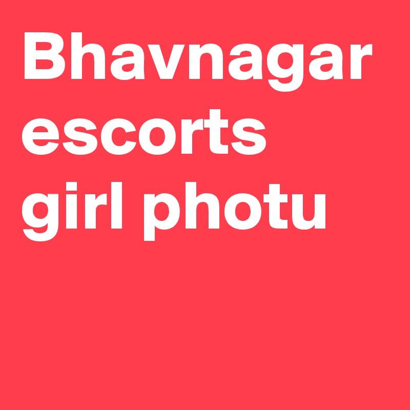 Bhavnagar escorts girl photu