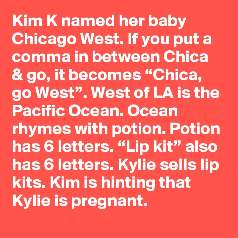 Kim K Named Her Baby Chicago West If You Put A Comma In Between