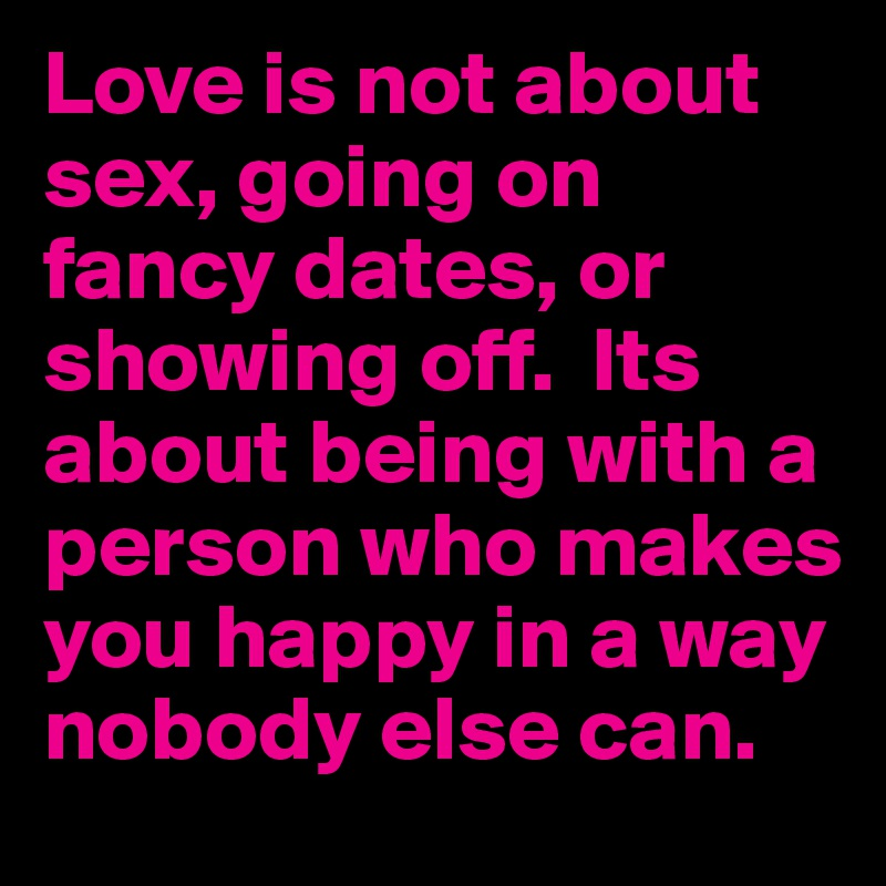 Lyric sex lyrics : Love is not about sex, going on fancy dates, or showing off. Its ...