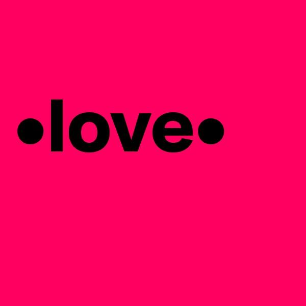 •love•