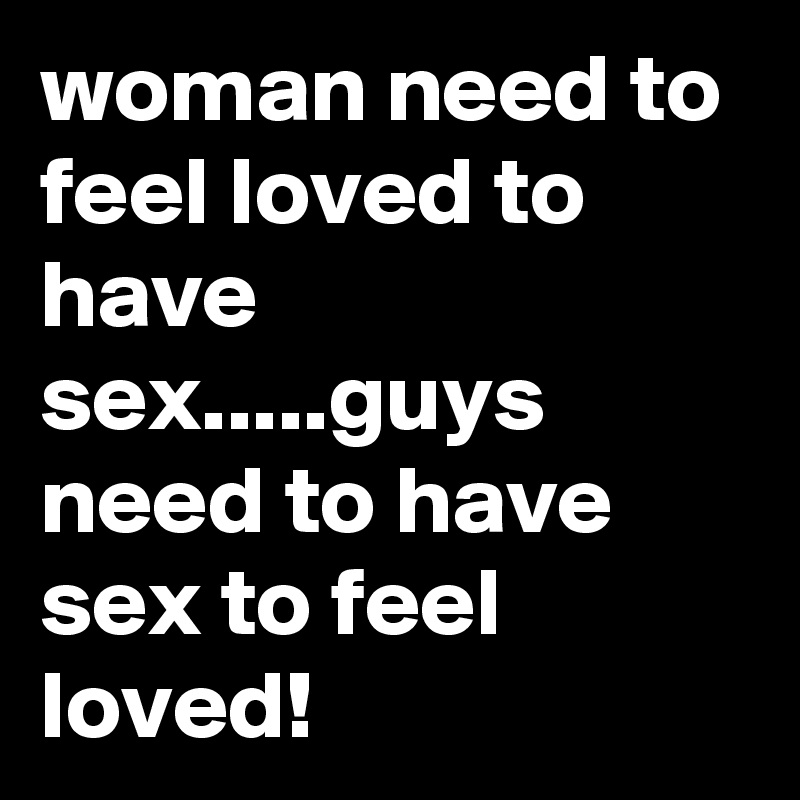 Why Do Men Need To Have Sex