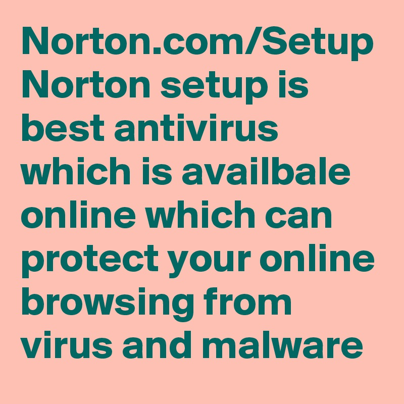 Norton com/Setup Norton setup is best antivirus which is availbale